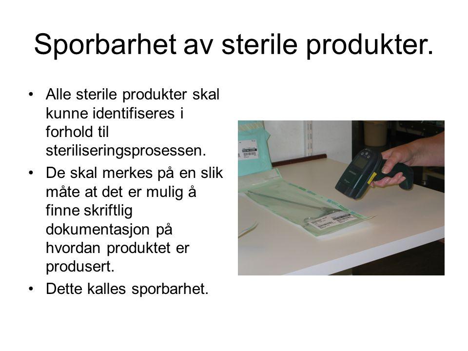 Sporbarhet av sterile produkter. •Alle sterile produkter skal kunne identifiseres i forhold til steriliseringsprosessen. •De skal merkes på en slik må