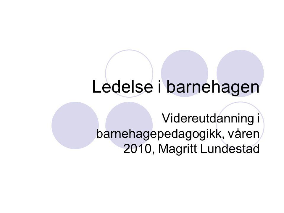Plan for dagen:  9.00 – 9.45: Innledning om temaet – om lederrollene i bhg.,endret organisering av feltet  10.00-10.45:Definisjon av ledelse/ den gode arbeidsgruppe  11.00-11.30: Samarbeid/konflikt, motivasjon, kvinnedominert arbeidsplass  11.30-12.00: Lunsj  12.00 – 13.15: Arbeid med kreative medier – Meg selv som leder i barnehage n