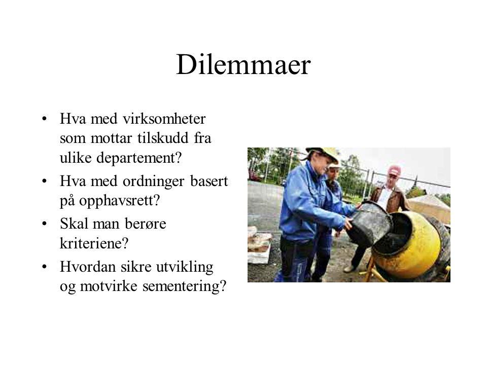 Dilemmaer •Hva med virksomheter som mottar tilskudd fra ulike departement.