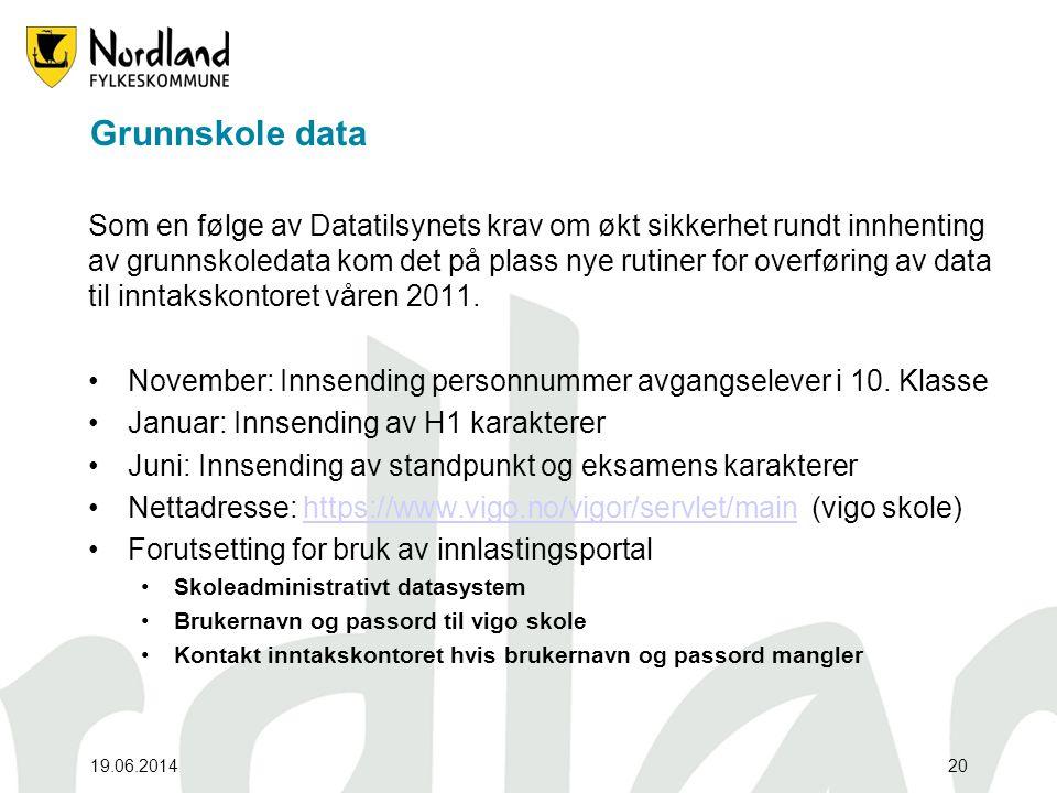 19.06.201420 Grunnskole data Som en følge av Datatilsynets krav om økt sikkerhet rundt innhenting av grunnskoledata kom det på plass nye rutiner for o
