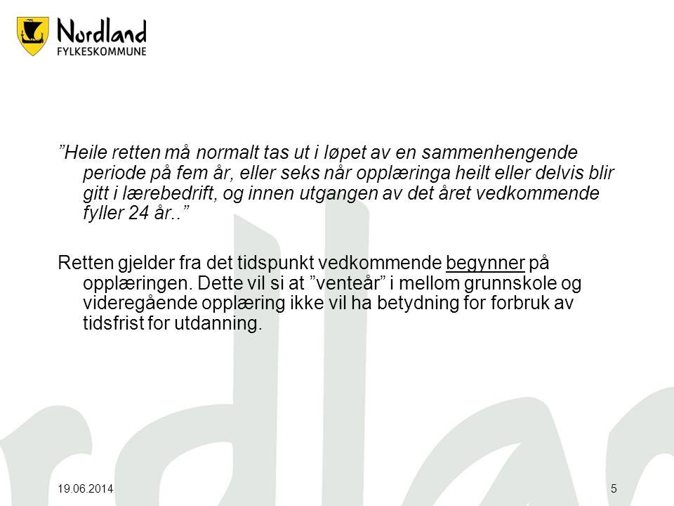 19.06.201416 Voksenrett Rett til videregående opplæring for voksne.