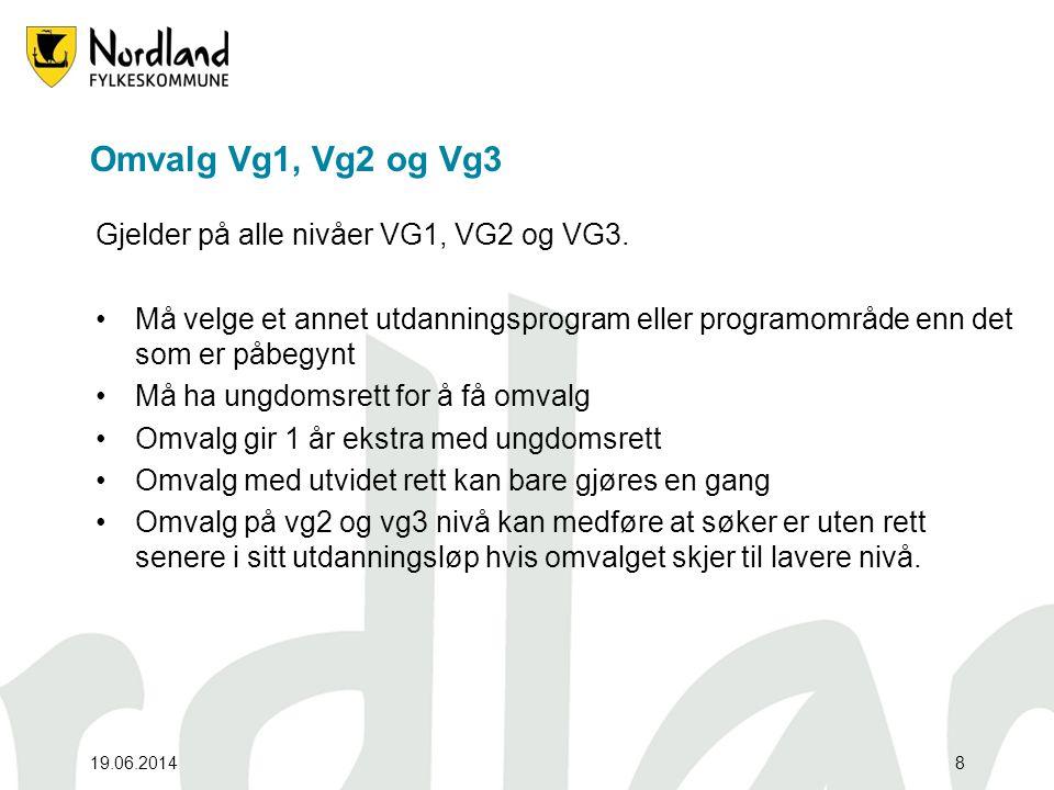 8 Omvalg Vg1, Vg2 og Vg3 Gjelder på alle nivåer VG1, VG2 og VG3. •Må velge et annet utdanningsprogram eller programområde enn det som er påbegynt •Må