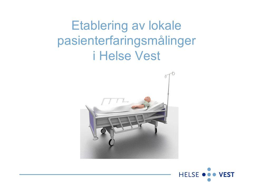 Etablering av lokale pasienterfaringsmålinger i Helse Vest