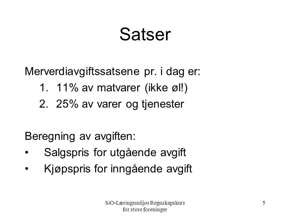 SiO-Læringsmiljøs Regnskapskurs for store foreninger 5 Satser Merverdiavgiftssatsene pr.