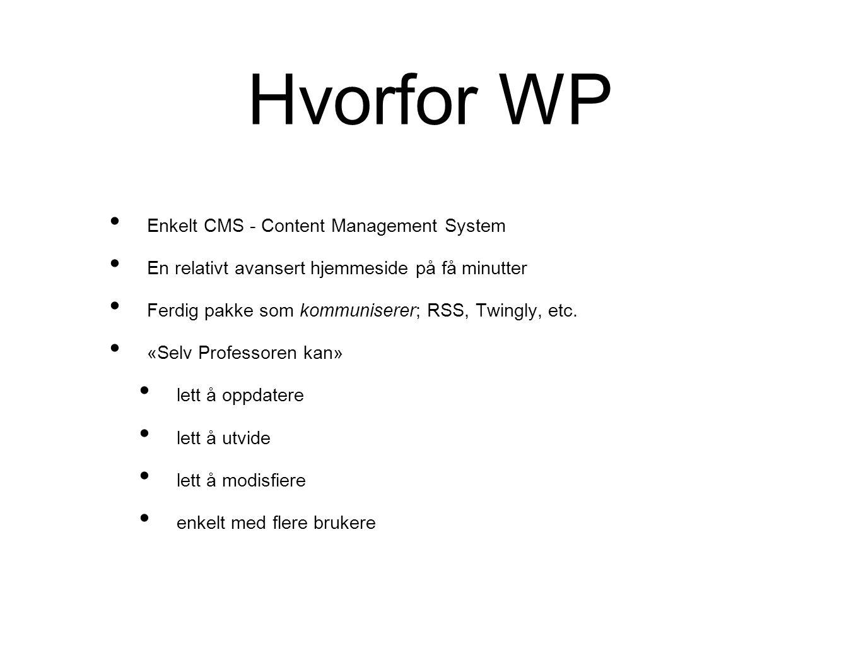 Hvordan funker WP • Dashbord • Poster & Pages • Design («temaer») • Plugins - «innstikk»