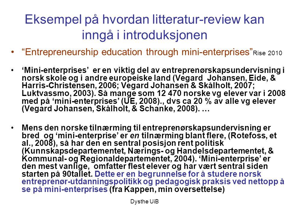 """Dysthe UiB Eksempel på hvordan litteratur-review kan inngå i introduksjonen •""""Entrepreneurship education through mini-enterprises"""" Rise 2010 •'Mini-en"""