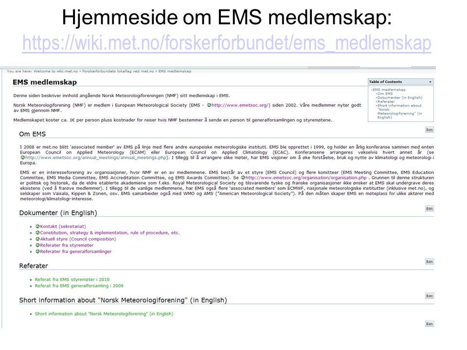 Hjemmeside om EMS medlemskap: https://wiki.met.no/forskerforbundet/ems_medlemskap https://wiki.met.no/forskerforbundet/ems_medlemskap
