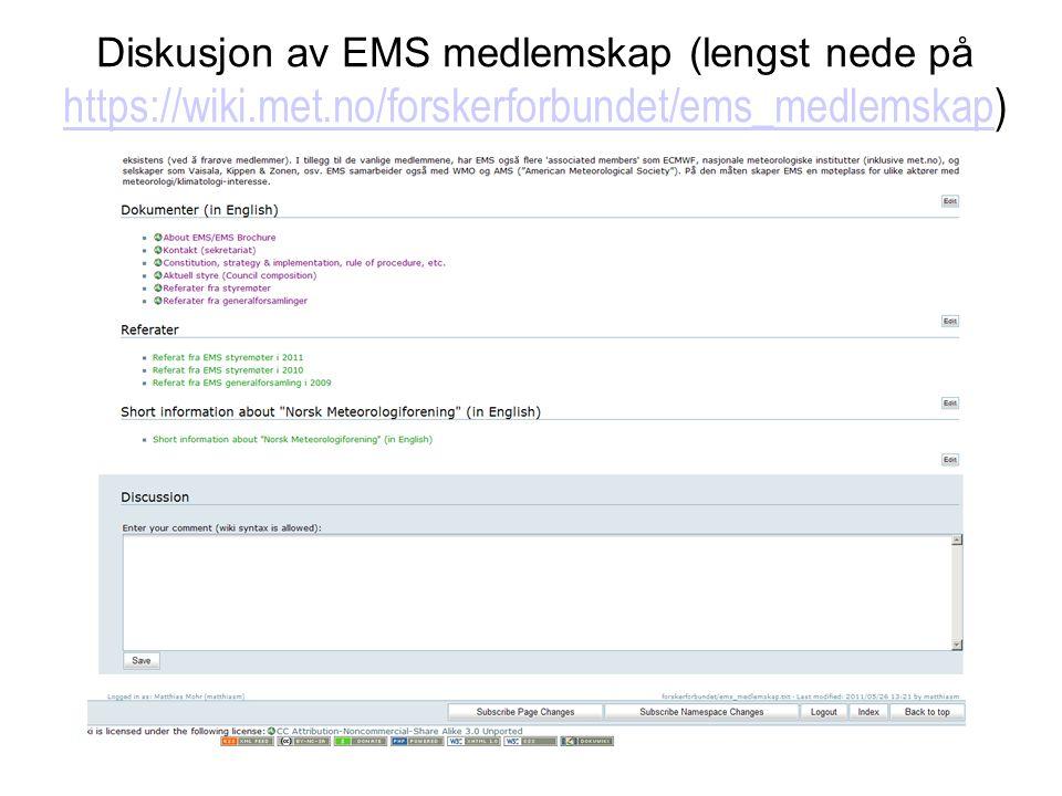 Diskusjon av EMS medlemskap (lengst nede på https://wiki.met.no/forskerforbundet/ems_medlemskap) https://wiki.met.no/forskerforbundet/ems_medlemskap