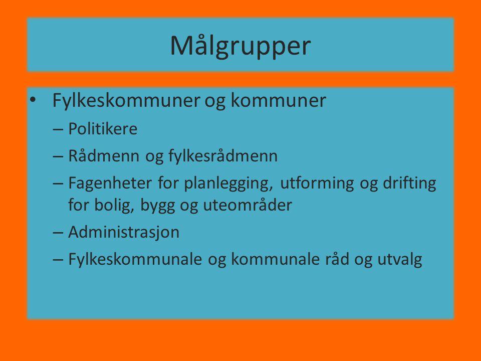 Målsettinger • Hovedmål: – Politikere og ansatte i kommuner og fylkeskom.