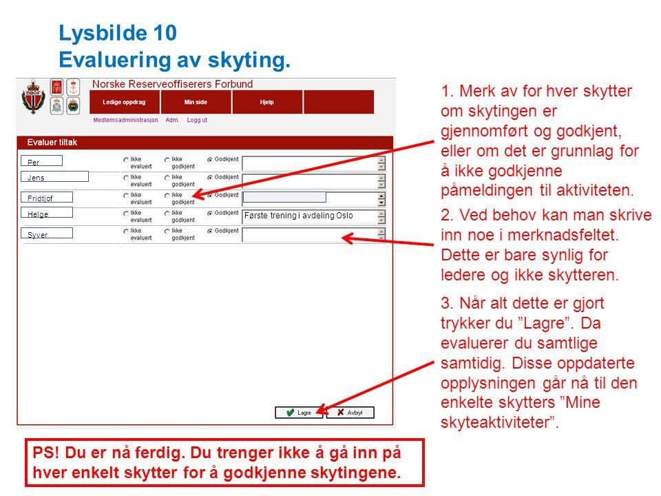 Per Jens Fridtjof Helge Syver Lysbilde 10 Evaluering av skyting.