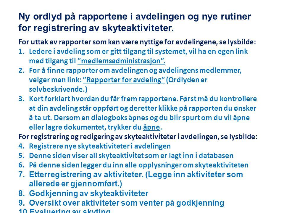 Ny ordlyd på rapportene i avdelingen og nye rutiner for registrering av skyteaktiviteter.