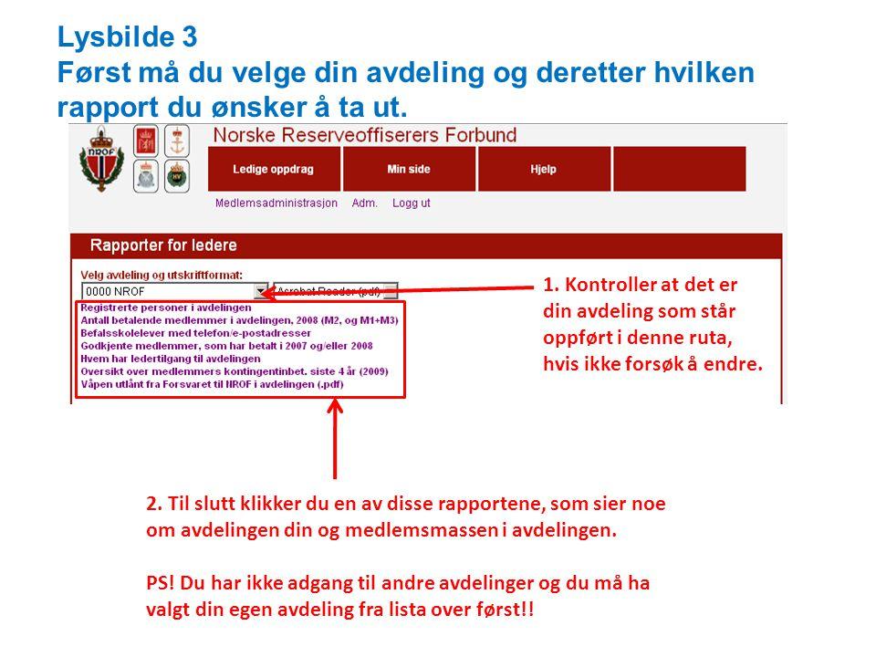 Lysbilde 3 Først må du velge din avdeling og deretter hvilken rapport du ønsker å ta ut.