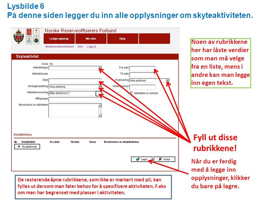 Lysbilde 6 På denne siden legger du inn alle opplysninger om skyteaktiviteten.