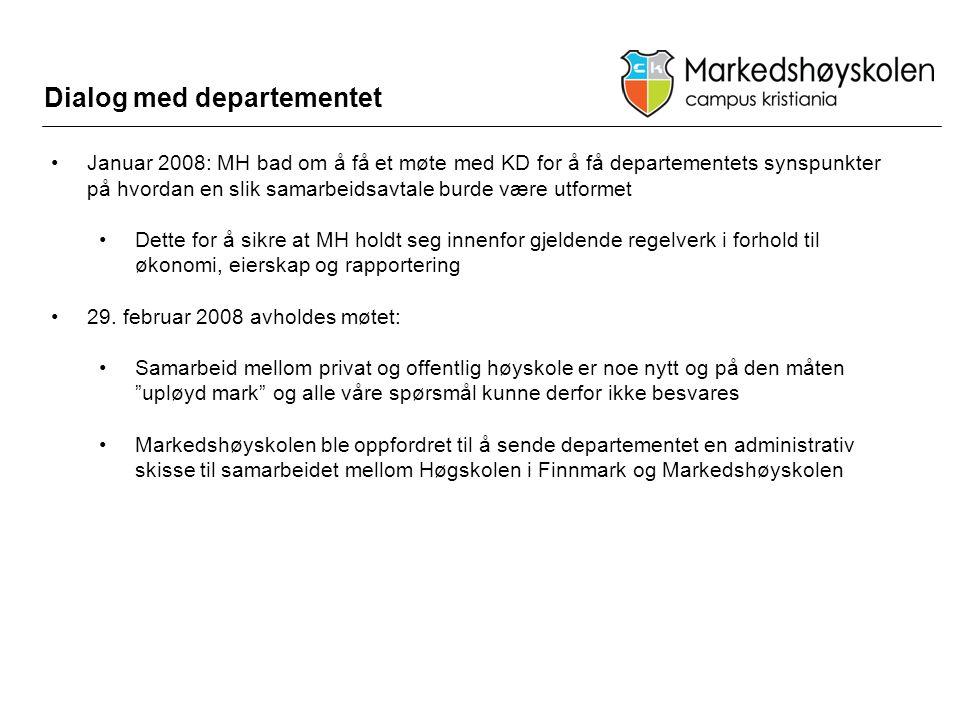 Dialog med departementet •Januar 2008: MH bad om å få et møte med KD for å få departementets synspunkter på hvordan en slik samarbeidsavtale burde være utformet •Dette for å sikre at MH holdt seg innenfor gjeldende regelverk i forhold til økonomi, eierskap og rapportering •29.