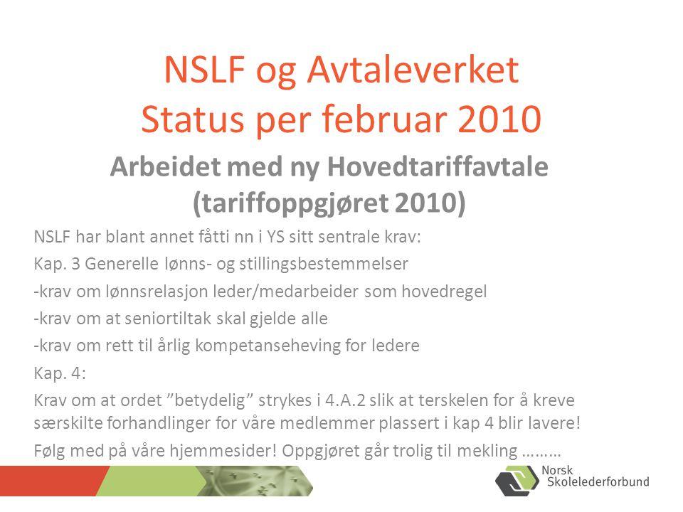 Arbeidet med ny Hovedtariffavtale (tariffoppgjøret 2010) NSLF har blant annet fåtti nn i YS sitt sentrale krav: Kap.