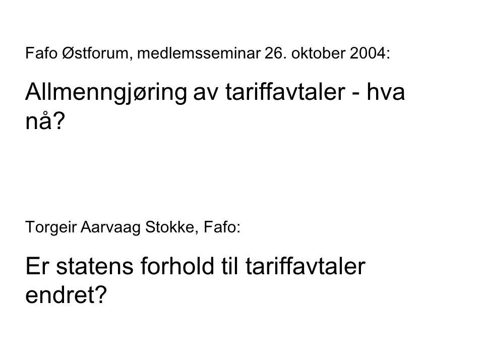 Fafo Østforum, medlemsseminar 26. oktober 2004: Allmenngjøring av tariffavtaler - hva nå.