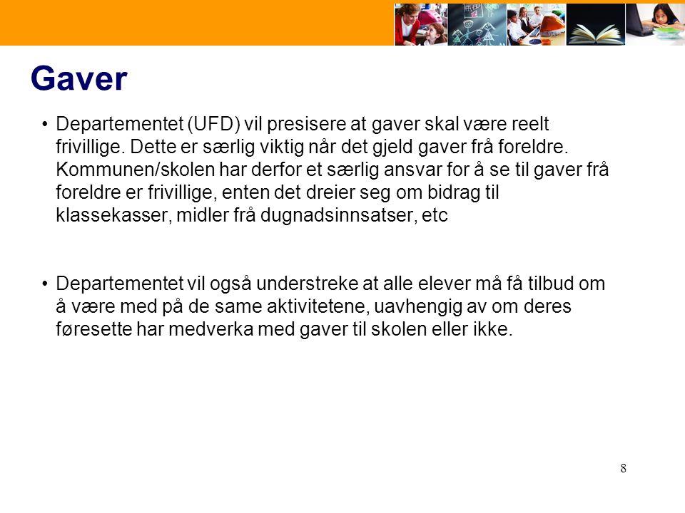 8 Gaver •Departementet (UFD) vil presisere at gaver skal være reelt frivillige.