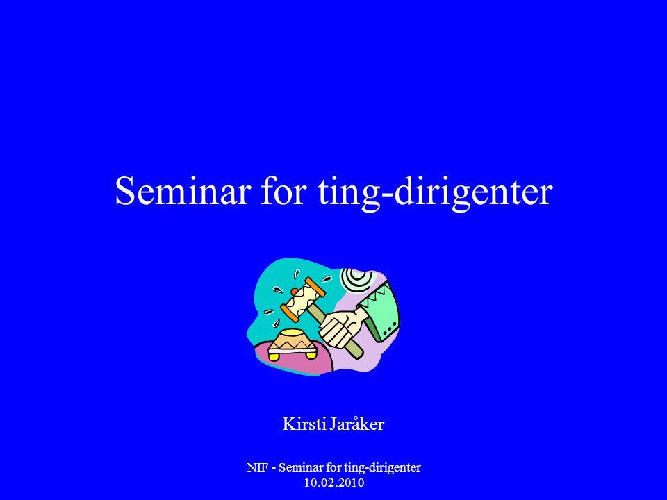 NIF - Seminar for ting-dirigenter 10.02.2010 Vedtak: • Sak 7.1 tas opp til fornyet behandling.