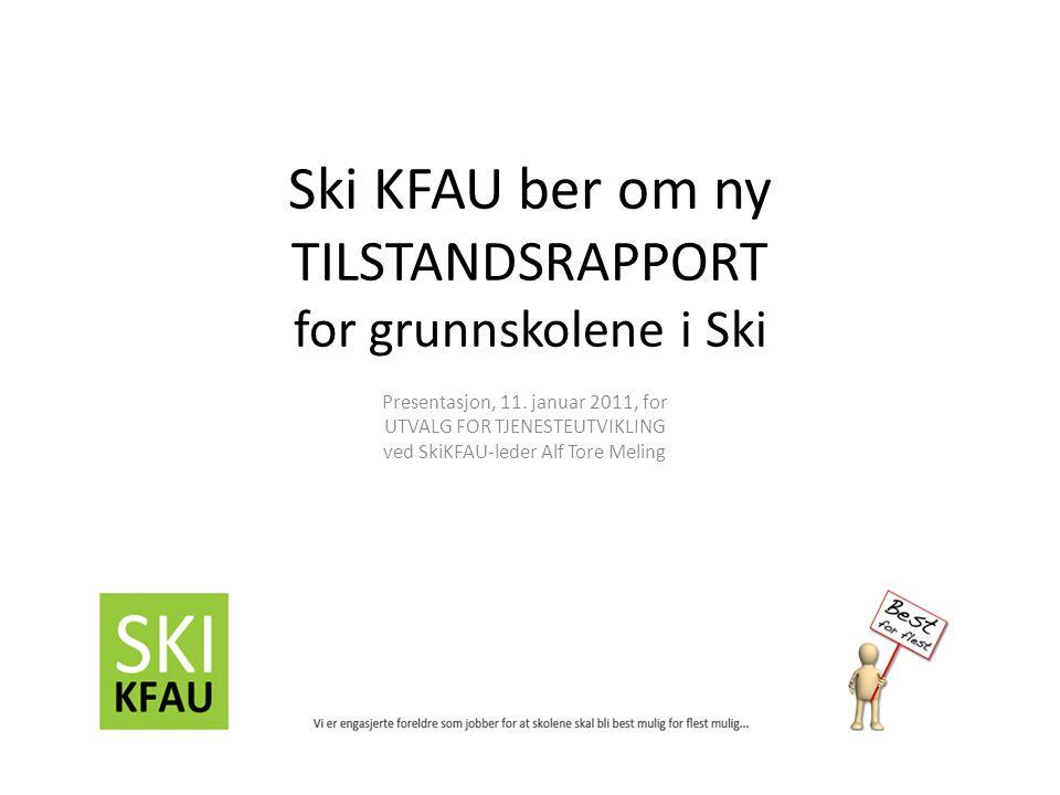 Ski KFAU ber om ny TILSTANDSRAPPORT for grunnskolene i Ski Presentasjon, 11.