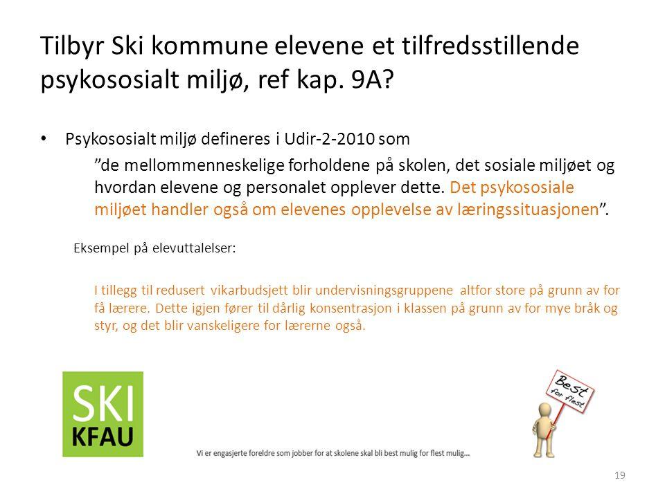 Tilbyr Ski kommune elevene et tilfredsstillende psykososialt miljø, ref kap.