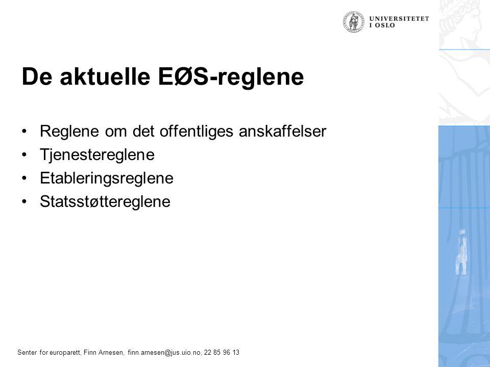 Senter for europarett, Finn Arnesen, finn.arnesen@jus.uio.no, 22 85 96 13 Reglene om det offentliges anskaffelser •Regulerer prosessen etter at man har bestemt seg for å henvende seg til markedet •Egenregi-situasjonen –Sak C-573/97, Sea.