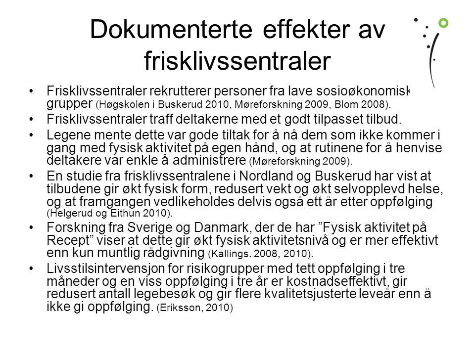 Dokumenterte effekter av frisklivssentraler •Frisklivssentraler rekrutterer personer fra lave sosioøkonomiske grupper (Høgskolen i Buskerud 2010, Møreforskning 2009, Blom 2008).
