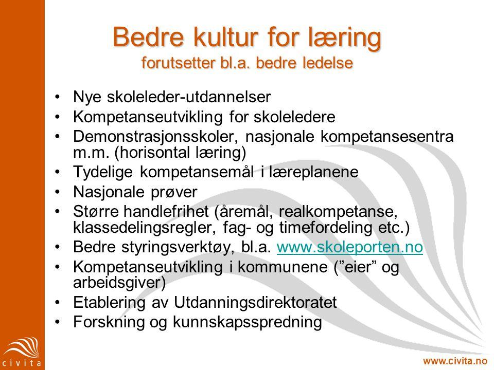 www.civita.no Bedre kultur for læring forutsetter bl.a.