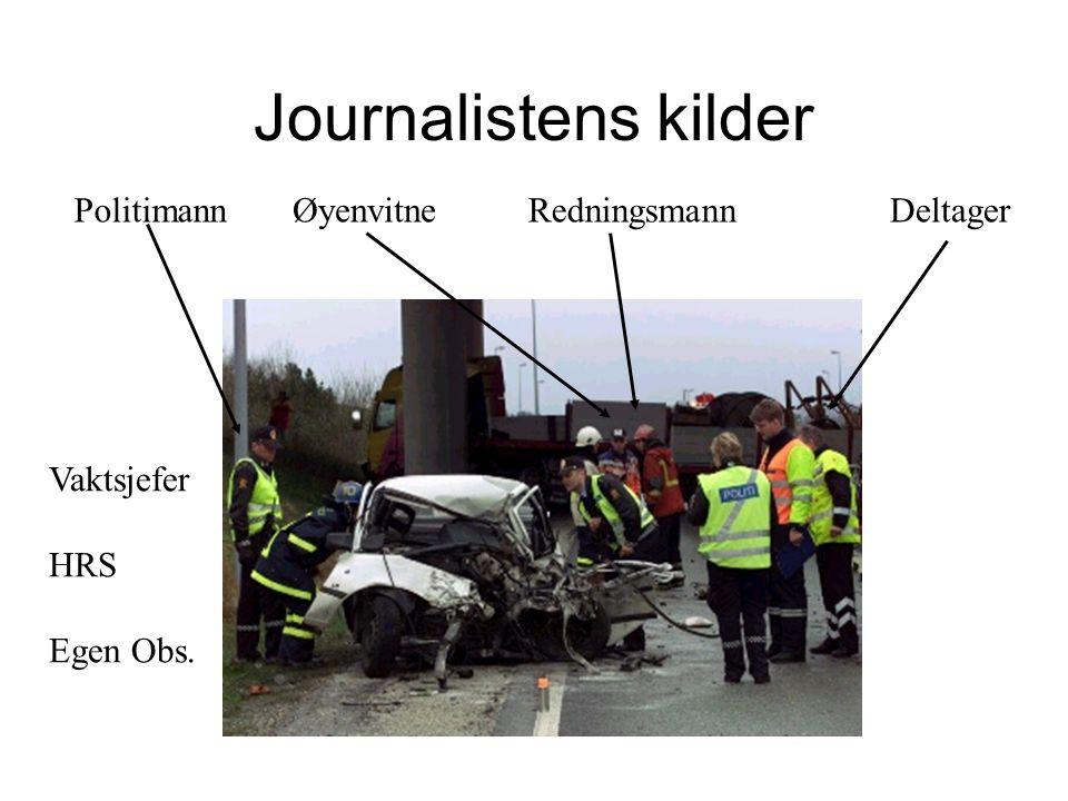 Journalistens kilder PolitimannØyenvitneRedningsmannDeltager Vaktsjefer HRS Egen Obs.