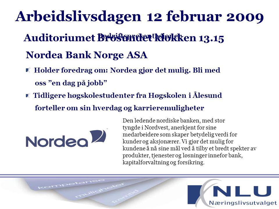 Nordea Bank Norge ASA Holder foredrag om: Nordea gjør det mulig.