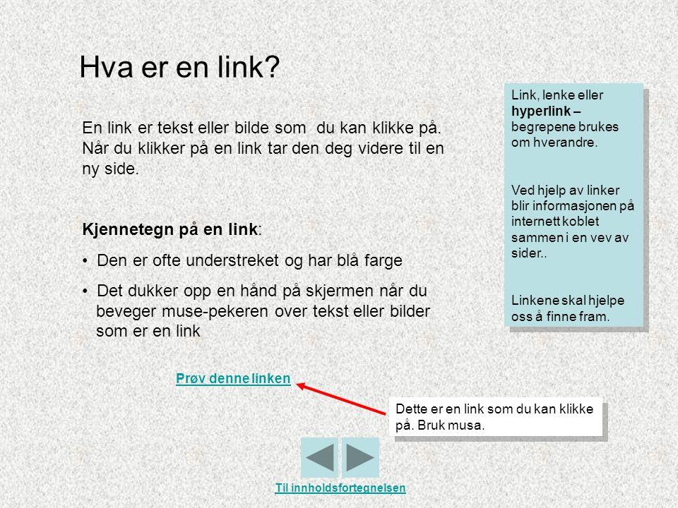 Hva er en link? En link er tekst eller bilde som du kan klikke på. Når du klikker på en link tar den deg videre til en ny side. Kjennetegn på en link: