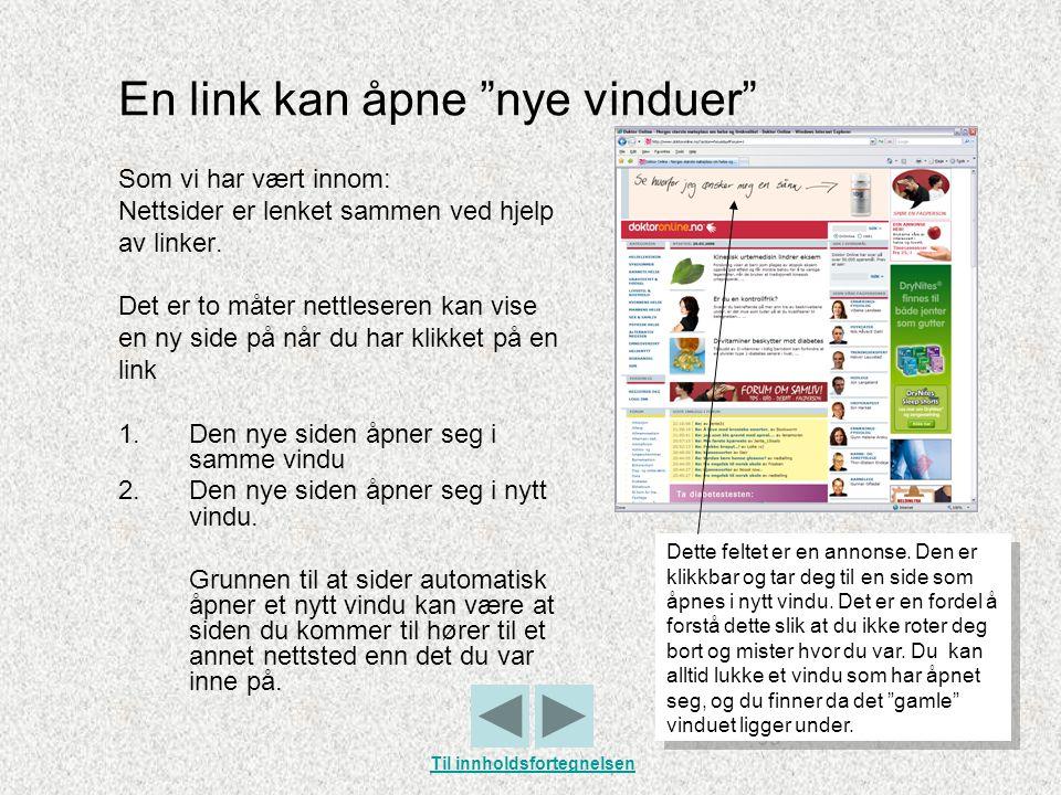 """En link kan åpne """"nye vinduer"""" Som vi har vært innom: Nettsider er lenket sammen ved hjelp av linker. Det er to måter nettleseren kan vise en ny side"""