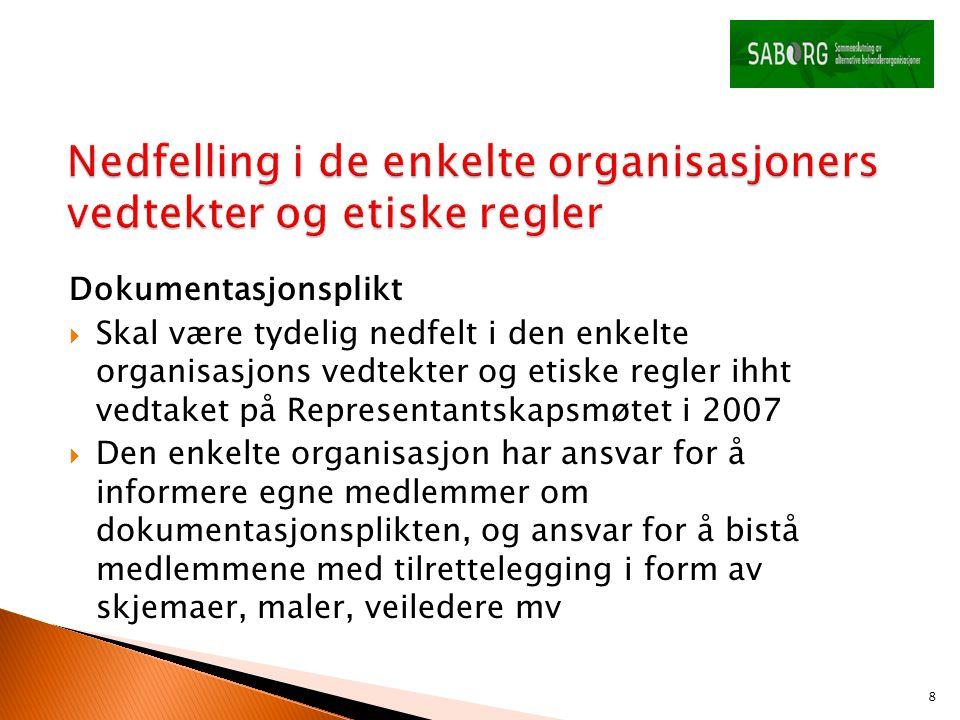 Dokumentasjonsplikt  Skal være tydelig nedfelt i den enkelte organisasjons vedtekter og etiske regler ihht vedtaket på Representantskapsmøtet i 2007