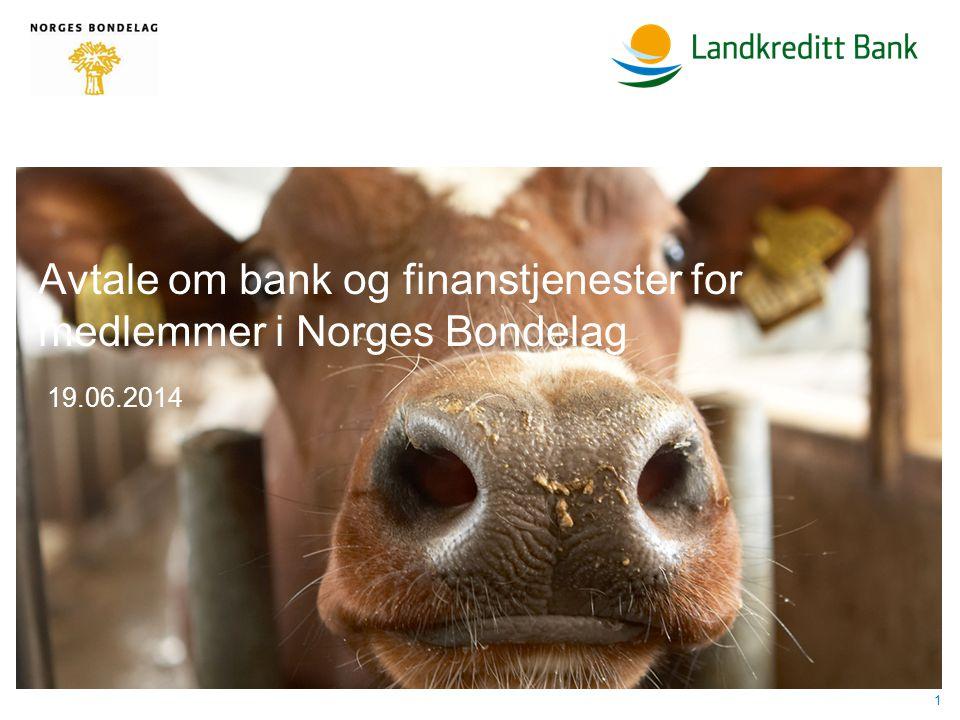Avtale om bank og finanstjenester for medlemmer i Norges Bondelag 19.06.2014 1
