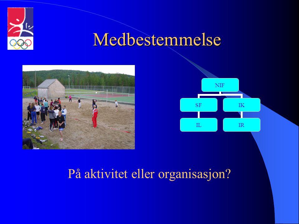 Medbestemmelse På aktivitet eller organisasjon? NIF SF IL IK IR