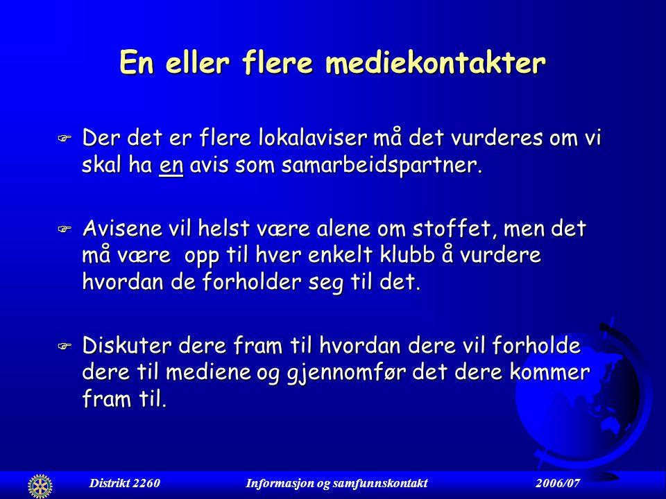 Mediekontakt F Søk å etablere et samarbeid med redaksjonen i lokalavisen. F Forsøk å få en kontaktperson som dere kan ha regelmessig kontakt med. F La