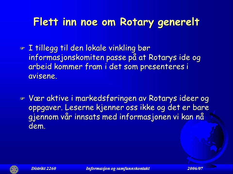 Bruk lite tall F Bruk få faktatall. Rotary kan skrive historien sin i bare tall, men er det interessant for leserne? F Og - hva er forskjellen på Rota