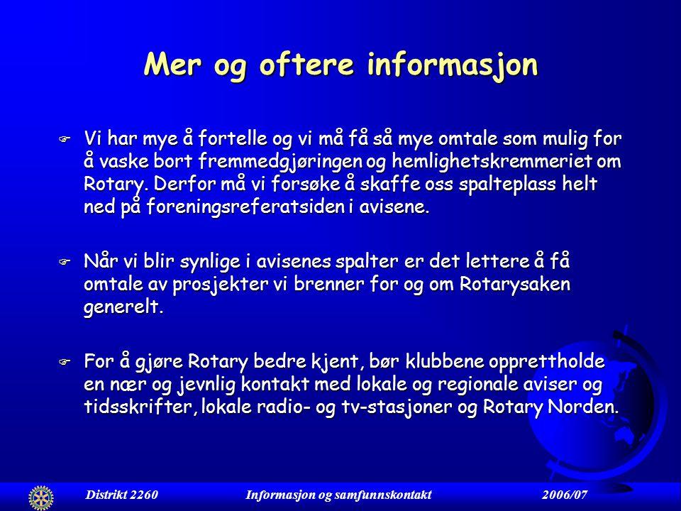Rotary har et informasjonsproblem F Rotary er ikke ofte i mediebildet. Men når rikspressen skriver om oss er det gjerne med negativ omtale om det lukk