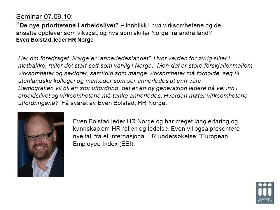 """7? 11. August: Effektiv og god arbeidsdag i åpne kontorlandskap Seminar 07.09.10: """" De nye prioritetene i arbeidslivet"""" – innblikk i hva virksomhetene"""