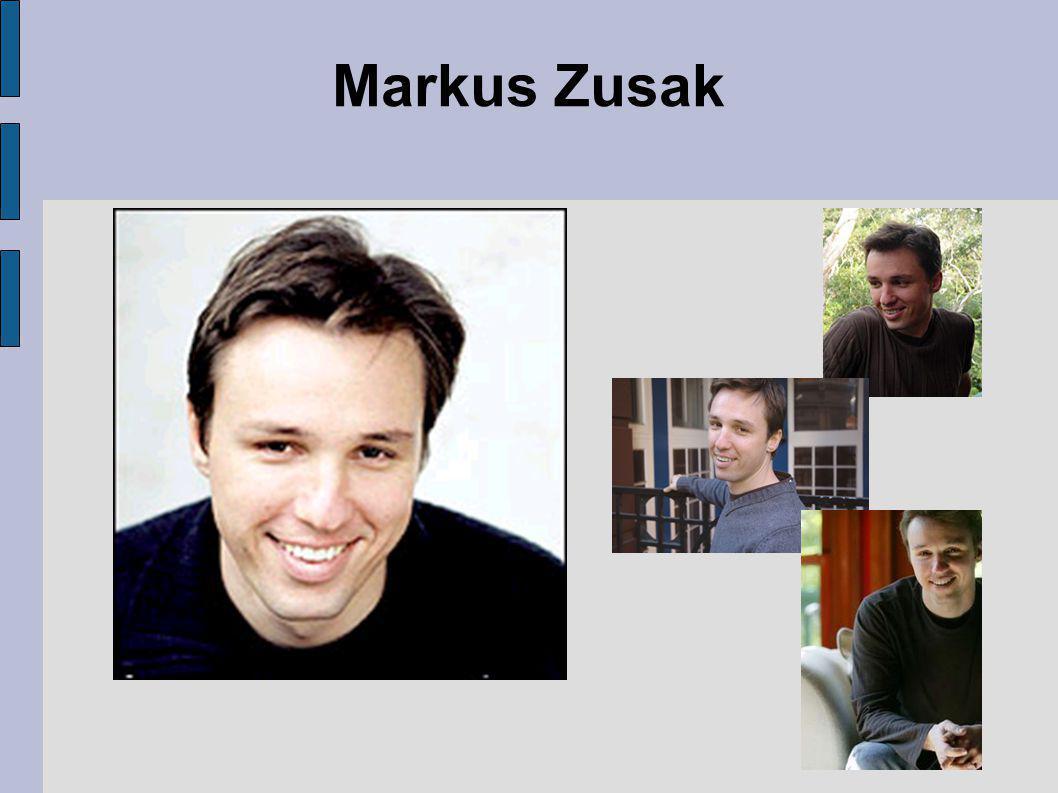 Fakta om Markus Zusak  Markus Zusak er født 23.juni 1973 i Sidney  Moren hans er tysk og faren er østerriksk.