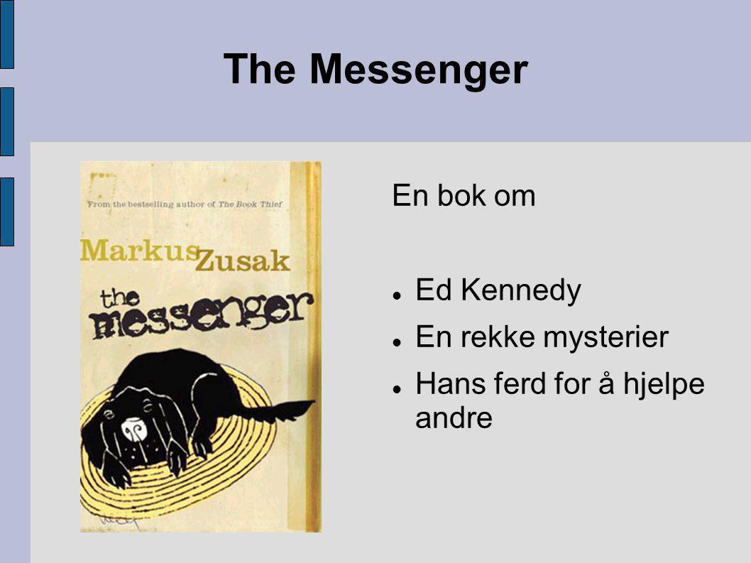 The Messenger En bok om  Ed Kennedy  En rekke mysterier  Hans ferd for å hjelpe andre
