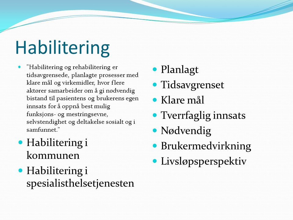 Bakgrunn  Cp-pilot (CP-UNG) –  Forskning ved Reidun Jahnsen om trettbarhet hos voksne med cp.