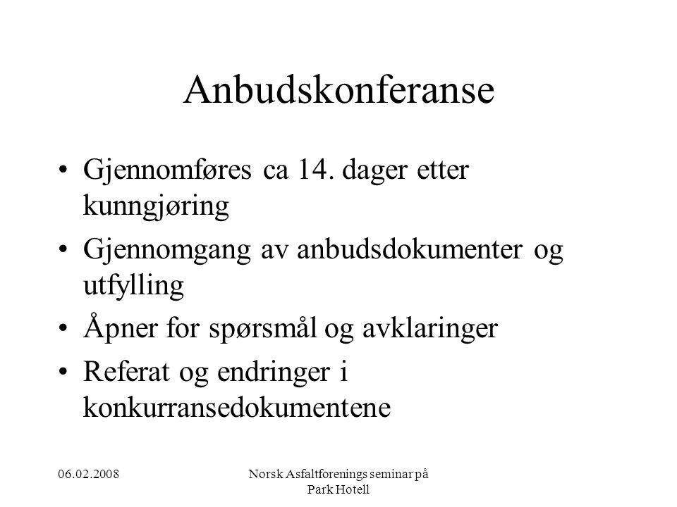 06.02.2008Norsk Asfaltforenings seminar på Park Hotell Anbudskonferanse •Gjennomføres ca 14.