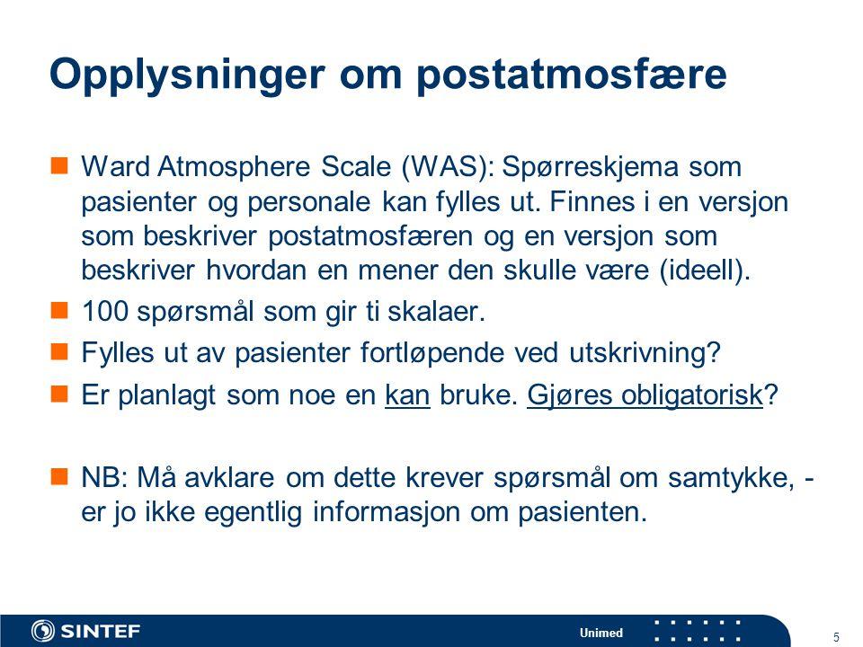 Unimed 5 Opplysninger om postatmosfære  Ward Atmosphere Scale (WAS): Spørreskjema som pasienter og personale kan fylles ut.