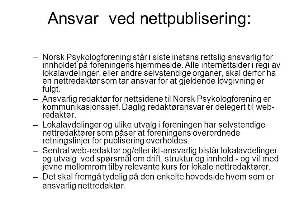 Ansvar ved nettpublisering: –Norsk Psykologforening står i siste instans rettslig ansvarlig for innholdet på foreningens hjemmeside.