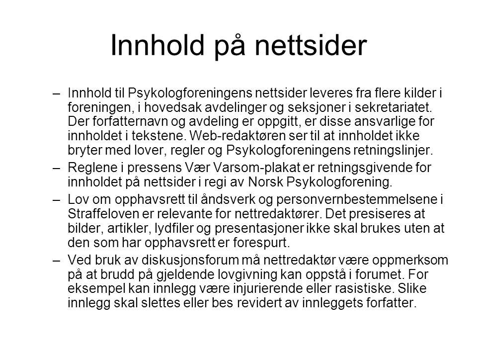 Innhold på nettsider –Innhold til Psykologforeningens nettsider leveres fra flere kilder i foreningen, i hovedsak avdelinger og seksjoner i sekretariatet.