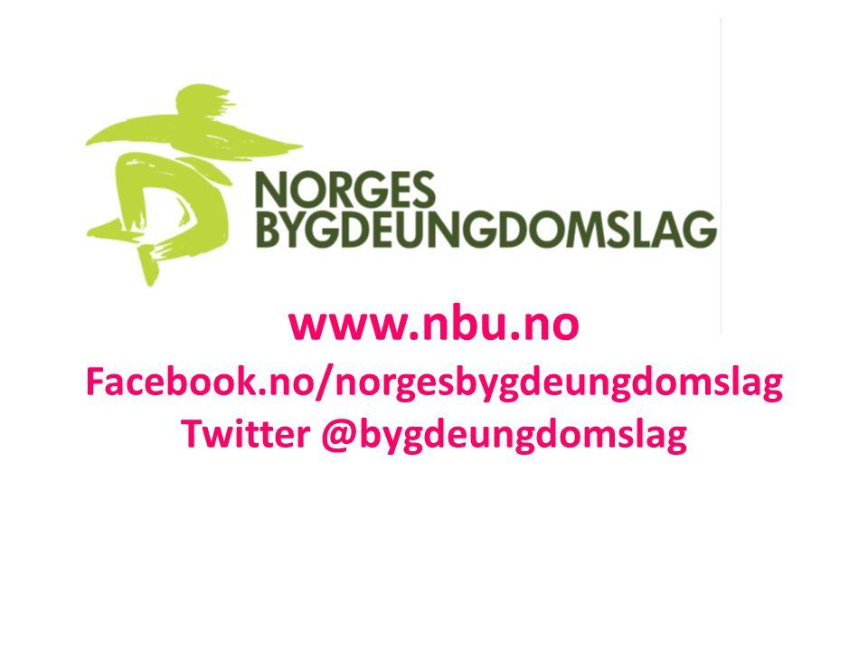 www.nbu.no Facebook.no/norgesbygdeungdomslag Twitter @bygdeungdomslag