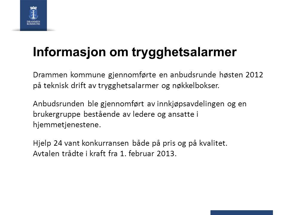 Informasjon om trygghetsalarmer Drammen kommune gjennomførte en anbudsrunde høsten 2012 på teknisk drift av trygghetsalarmer og nøkkelbokser. Anbudsru