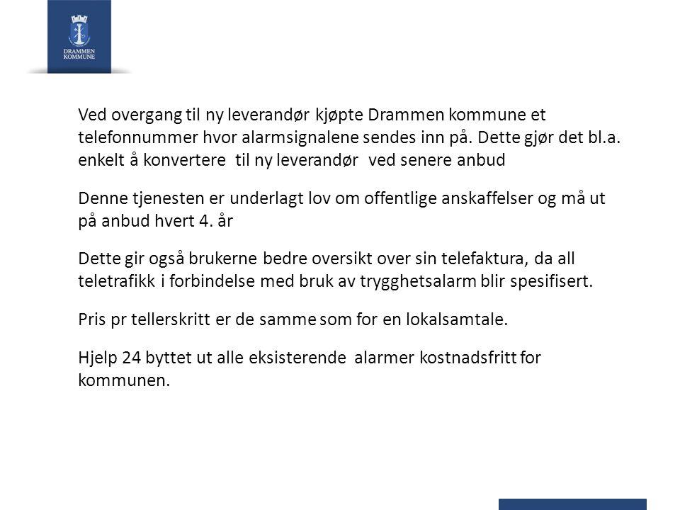 Ved overgang til ny leverandør kjøpte Drammen kommune et telefonnummer hvor alarmsignalene sendes inn på. Dette gjør det bl.a. enkelt å konvertere til