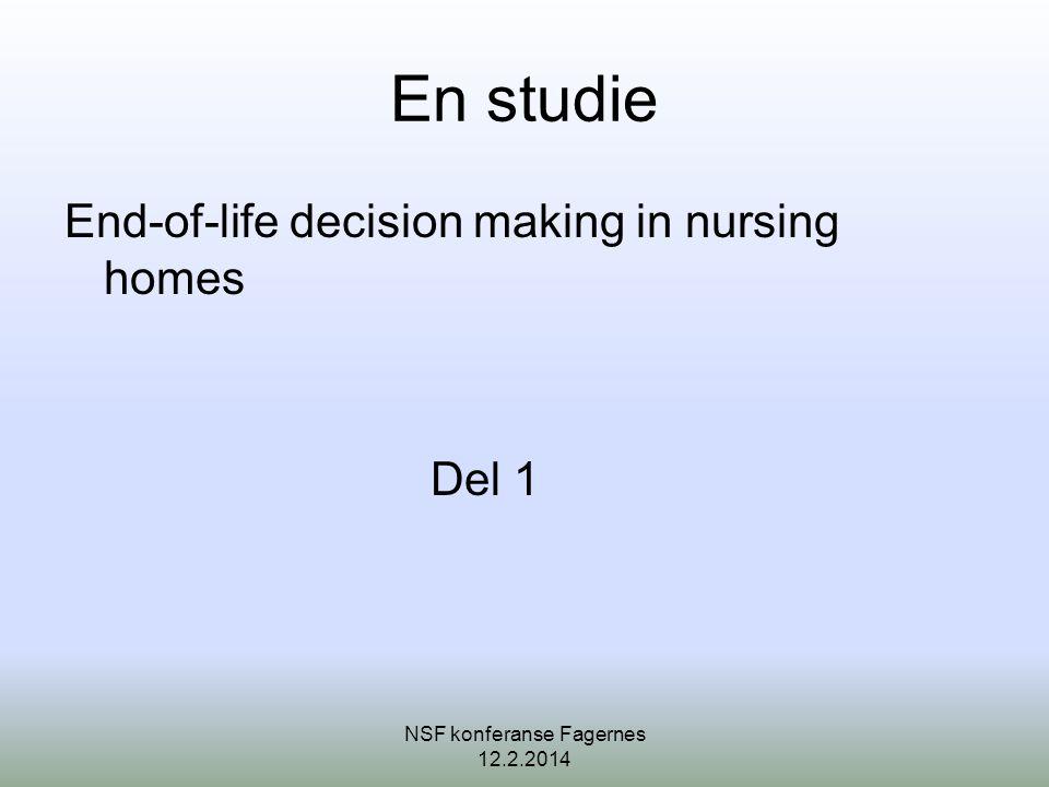 Når nok er nok •er det ideelle at de involverte opplever at : nå er vi der •har vi gode rutiner for hva som skal gjøres •er det ideelle at palliasjon overtar fokus over kurativ behandling Better palliative care for older people: http://www.euro.who.int/__data/assets/pdf_file/0009/98235/E82933.pdf NSF konferanse Fagernes 12.2.2014