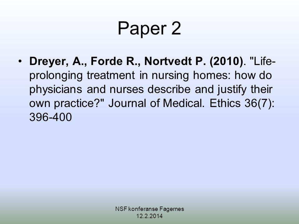 Paper 2 •Dreyer, A., Forde R., Nortvedt P.(2010).